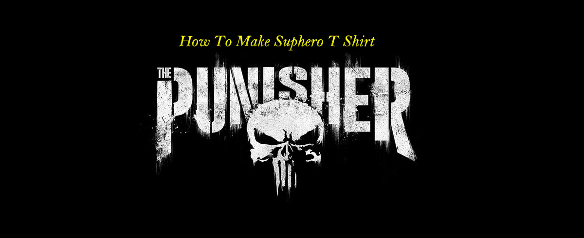 How To Make A Punisher T Shirt